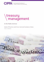 Treasury Management in the Public Services Code of Practice and CrossSectoral Guidance Notes 2011 Edition Book