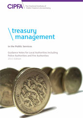 Treasury Management in the Public Services Guidance Notes for Local Authorities including Police Authorities and Fire Authorities 2011 Edition CDROM