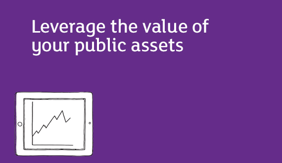 Leverage the value of your public assets