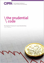 The Prudential Code for Capital Finance in Local Authorities 2017 Edition Book