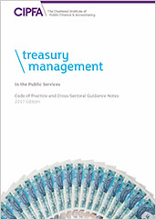 Treasury Management in the Public Services Code of Practice and CrossSectoral Guidance Notes 2017 Edition Book